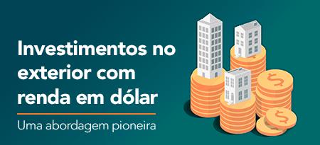 Investimentos no exterior com renda em dólar