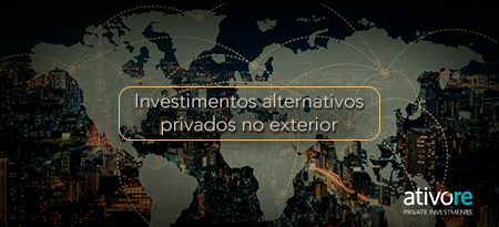 investimentos alternativos privados no exterior